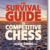 The Survival Guide to Competitive Chess: Improve Your Results Now!
